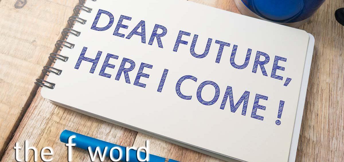 note to self: dear future here I come!